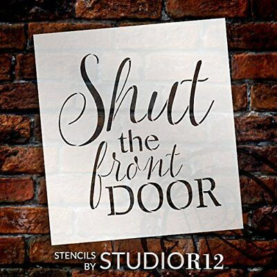 "Shut The Front Door - Stylish - Word Stencil - 14"" x 14"" - STCL2180_2 - by..."