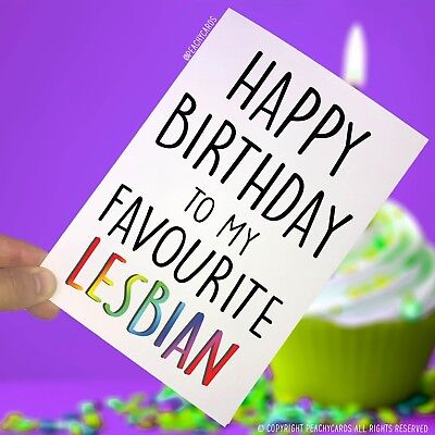 Happy Birthday Greeting Cards Favourite lesbian Gay Friend Banter Humour PC99
