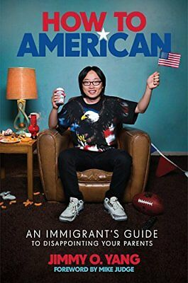 How to American: An Immigrant's Guide to Disappointing Your Parents (Hardback)