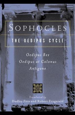 Sophocles, The Oedipus Cycle: Oedipus Rex, Oedipus at Colonus, Antigone, Sophocl