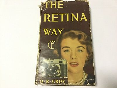 THE RETINA WAY - O. R. Croy -1957 Vintage - great condition under old plastic