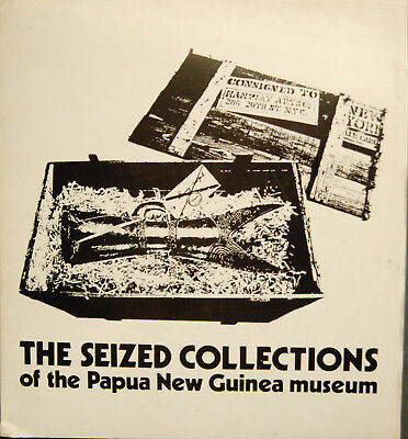 """""""The Seized  Collections of the of the Papua New Guinea Museum"""""""