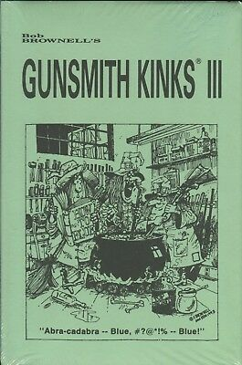 Gunsmith Kinks Volume III, by Bob Brownell
