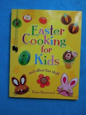 EASTER COOKING FOR KIDS and other fun stuff  -  FIONA HAMMOND  -  BRAND NEW