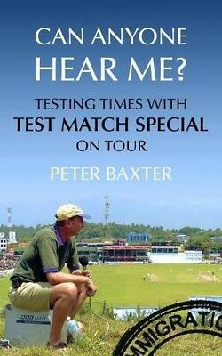 New, Can Anyone Hear Me?: Testing Times with Test Match Special on Tour, Baxter,