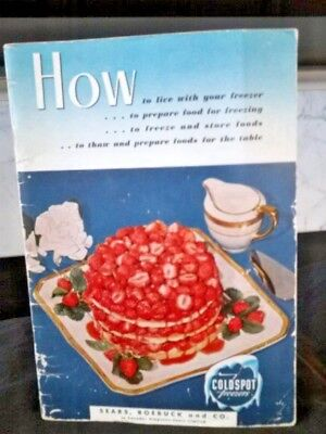 Sears Roebuck and Co. 1955 Manual - How to Live with Your Freezer 1955 VINTAGE