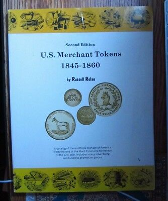 1985 - 2nd Edition - U.S. Merchant Tokens 1845-1860 by Russell Rulau