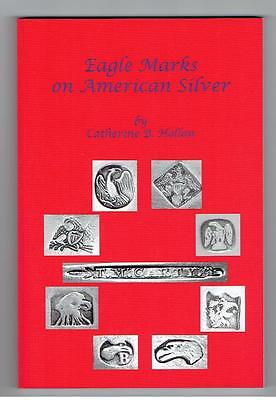 New Book! EAGLE MARKS ON AMERICAN SILVER by Catherine Hollan Over 500 Photos