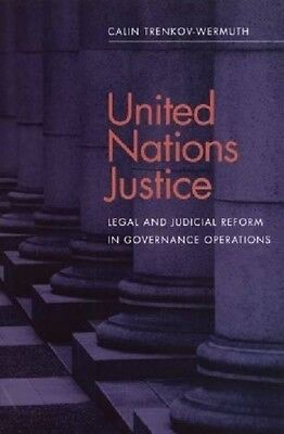 New, United Nations Justice: Legal and Judicial Reform in Governance Operations,