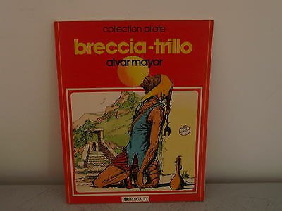 Alvar Mayor (Trillo & Breccia)  Dargaud Mai 1983  Collection Pilote