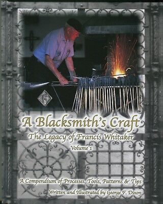 A Blacksmith's Craft The Legacy of Francis Whitaker Volume 1