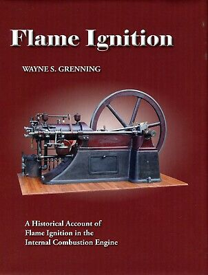 Flame Ignition A Historical Account of Flame Ignition in the Internal Combustion