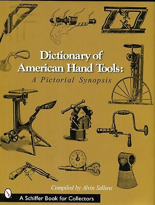 Dictionary of American Hand Tools by Alvin Sellens