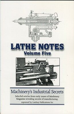 Lathe Notes Volume 5 (Machinery's Industrial Secrets)