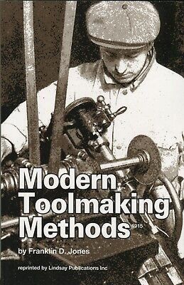 Modern Toolmaking Methods (1915) by Franklin D. Jones