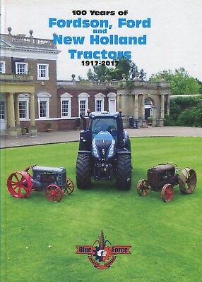 100 Years of Fordson, Ford and New Holland Tractors 1917-2017