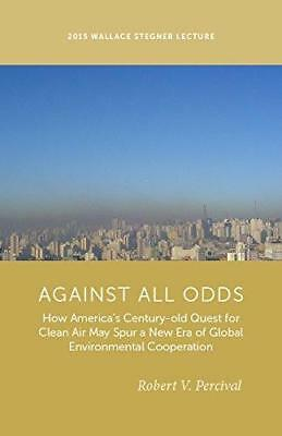 Against All Odds: How America's Century-Old Quest for Clean Air May Spur a...