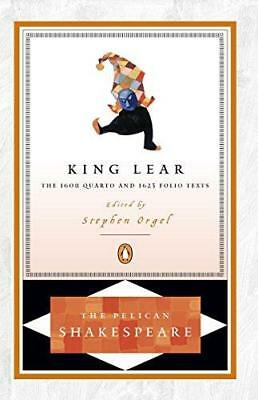 King Lear: The 1608 Quarto and 1623 Folio Texts by Stephen Orgel, William...