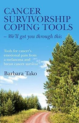Cancer Survivorship Coping Tools - We'll Get You Through This: Tools for...