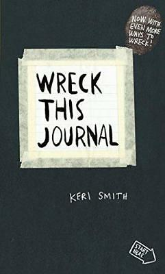 Wreck This Journal: To Create is to Destroy Keri Smith by Keri Smith...