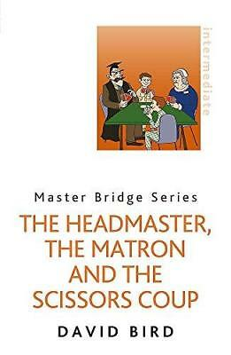 The Headmaster, The Matron and the Scissors Coup by David Bird (Paperback, 2013)