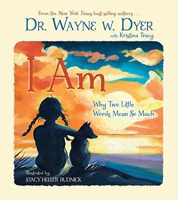I AM: Why Two Little Words Mean So Much by Dr. Wayne W. Dyer (Hardback, 2012)
