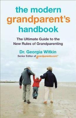 The Modern Grandparent's Handbook: The Ultimate Guide to the New Rules of...