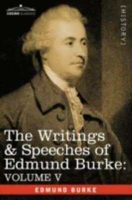 The Writings & Speeches Of Edmund Burke: Volume V - Observations On The Condu...