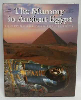 SALIMA IKRAM; AIDAN DODSON The Mummy in Ancient Egypt: Equipping The Dead For Et