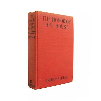 The Honor of His House - scarce novel from 1915 by Andrew Soutar