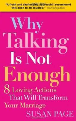 Why Talking is Not Enough: Eight Loving Actions That Will Transform Your...