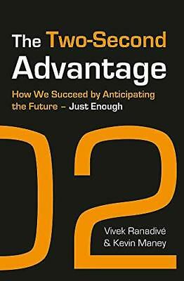 The Two-second Advantage: How We Succeed by Anticipating the Future - Just...