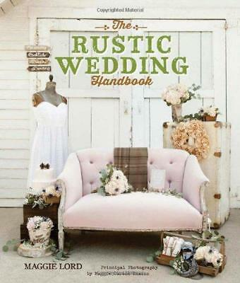 The Rustic Wedding Handbook by Maggie Carson Romano, Maggie Lord (Paperback,...