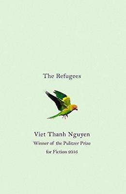The Refugees by Viet Thanh Nguyen (Hardback, 2017)