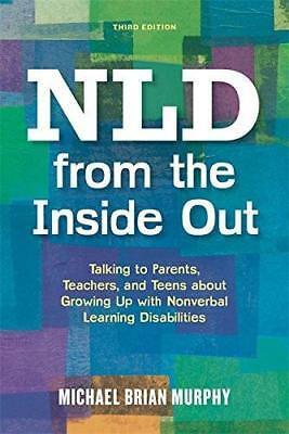 NLD from the Inside Out: Talking to Parents, Teachers and Teens About Growing...