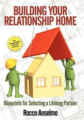 Building Your Relationship Home: Blueprints for Selecting a Lifelong Partner...