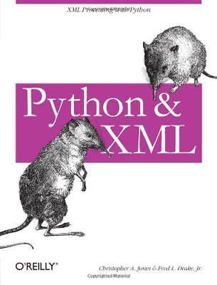 Python and XML by Fred Drake, Christopher A. Jones (Paperback, 2001)