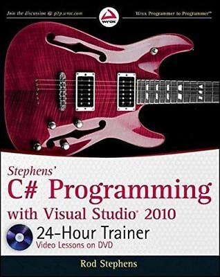 Stephens' C# Programming with Visual Studio 2010 24-Hour Trainer by Rod...