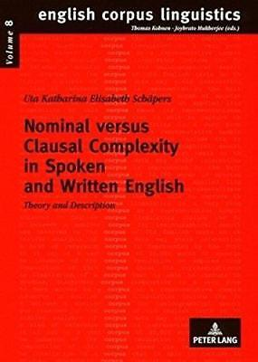 Nominal versus Clausal Complexity in Spoken and Written English: Theory and...