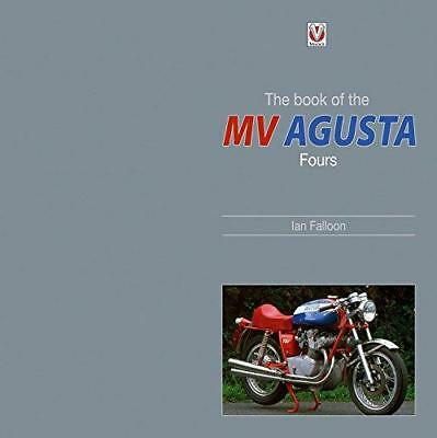 The Book of the Classic MV Agusta Fours by Ian Falloon (Hardback, 2011)