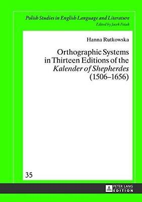Orthographic Systems in Thirteen Editions of the  Kalender of Shepherdes ...