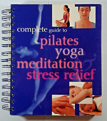 Complete Guide To Pilates Yoga Meditation Stress Relief (Paperback,2003)