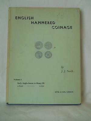 English Hammered Coinage Vol 1 650-1272 By J J North