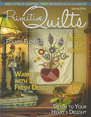 """{PRIMITIVE QUILTS and PROJECTS MAGAZINE} ~ """"SPRING ISSUE 2018"""""""