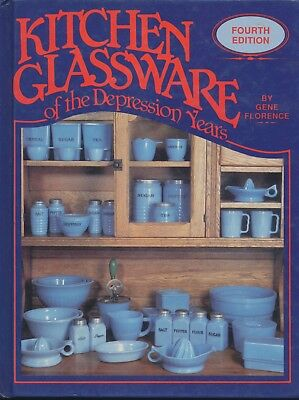 KITCHEN GLASSWARE of the DEPRESSION Years - 4th Edition by Gene Florence