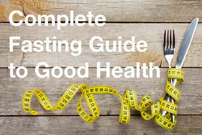 Complete Guide to Fasting - including step-by-step recipes!