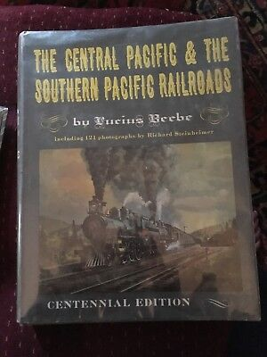 The Central Pacific & The southern Pacific Railroads By Lucious Beebe 63-12942