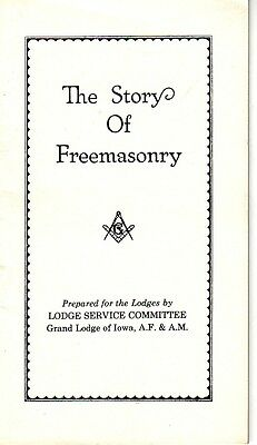 The Story of Freemasonry Iowa Grand Lodge AF&AM Masonic Booklet