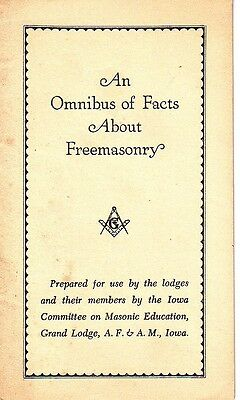 An Omnibus of Facts about Freemasonry Iowa Grand Lodge AF&AM Masonic Booklet