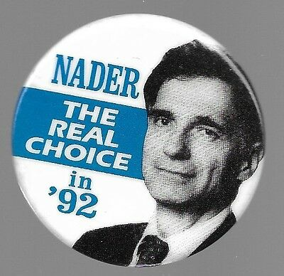 Ralph Nader The Real Choice In 1992 Third Party Political Campaign Pin
